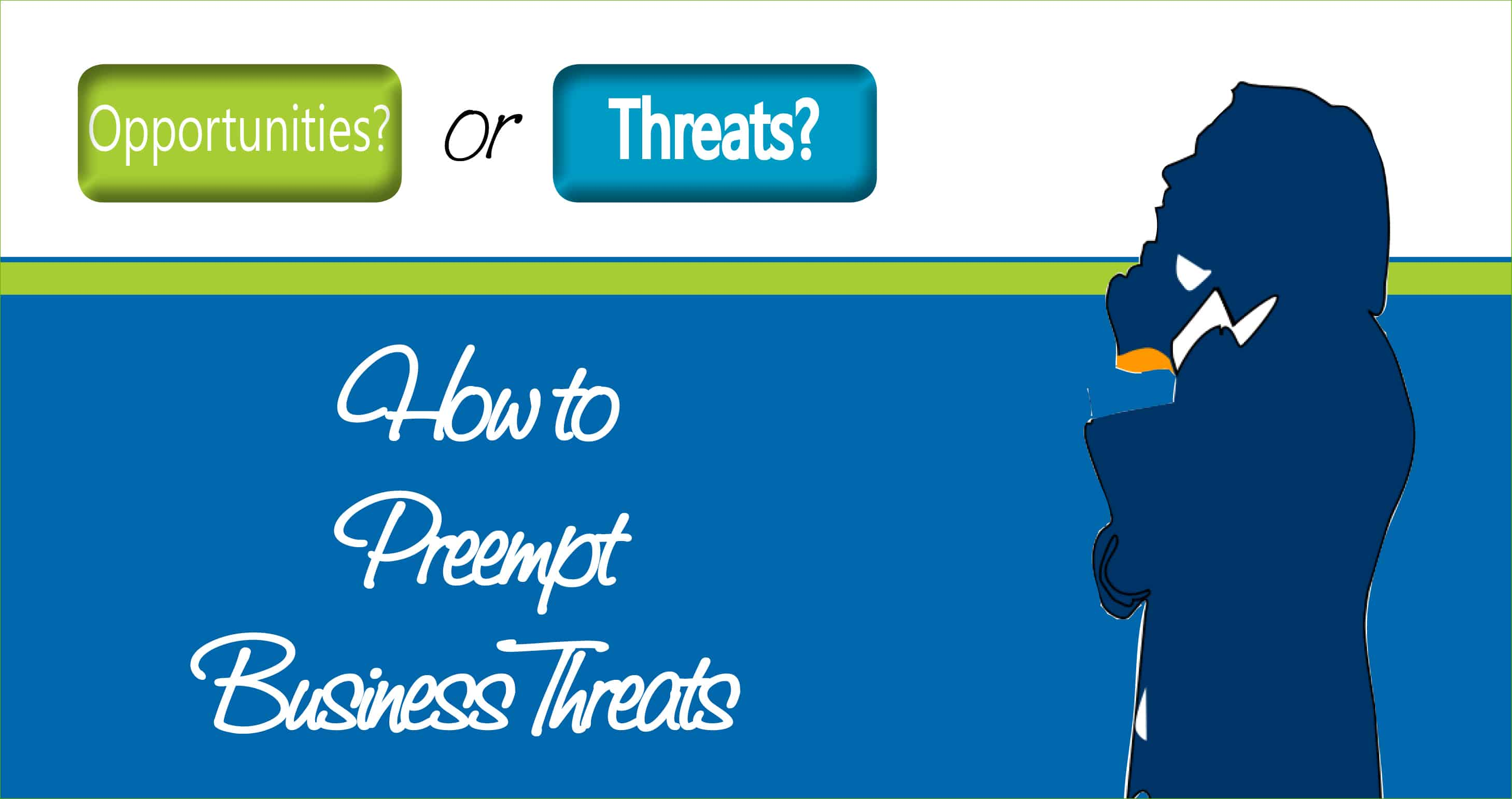 How to Preempt Business Threats