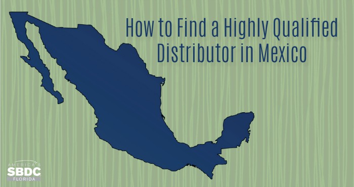 How to Find a Highly Qualified Distributor in Mexico