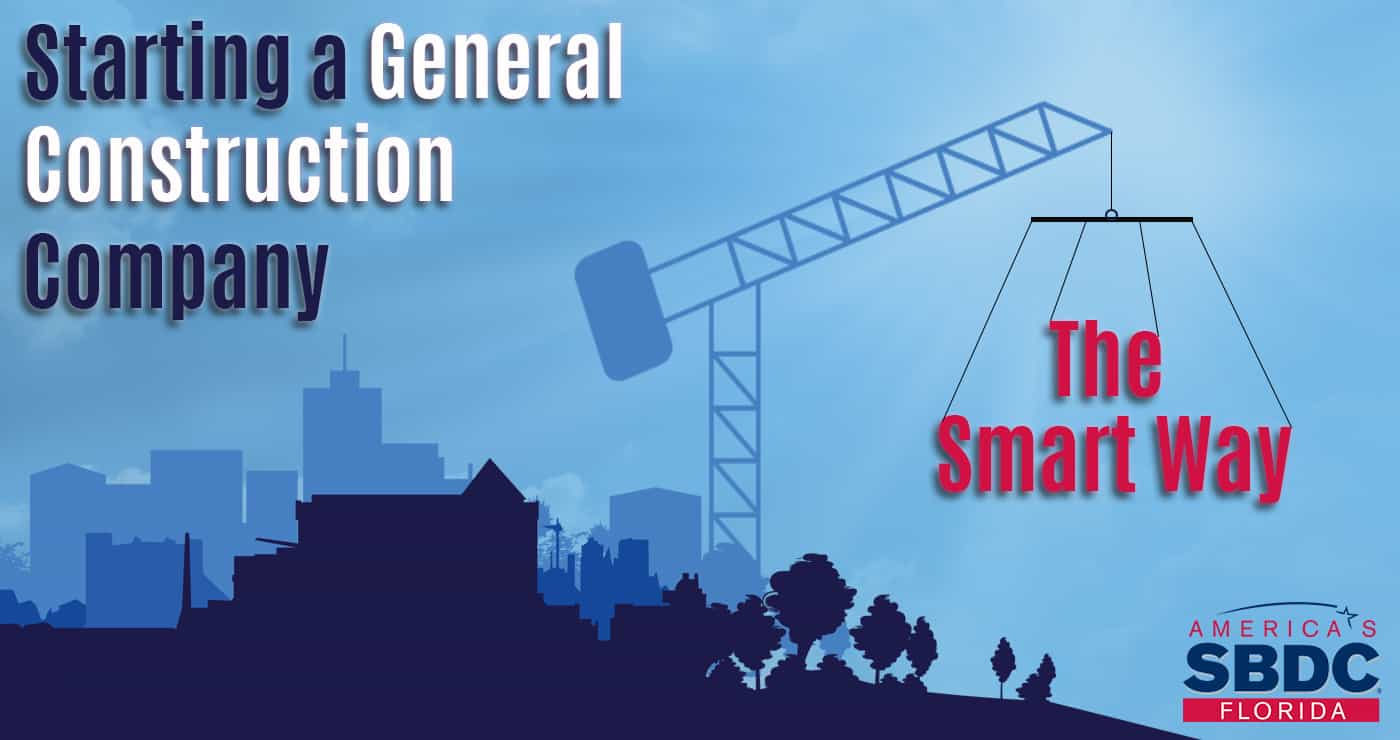 Starting A General Construction Company The Smart Way