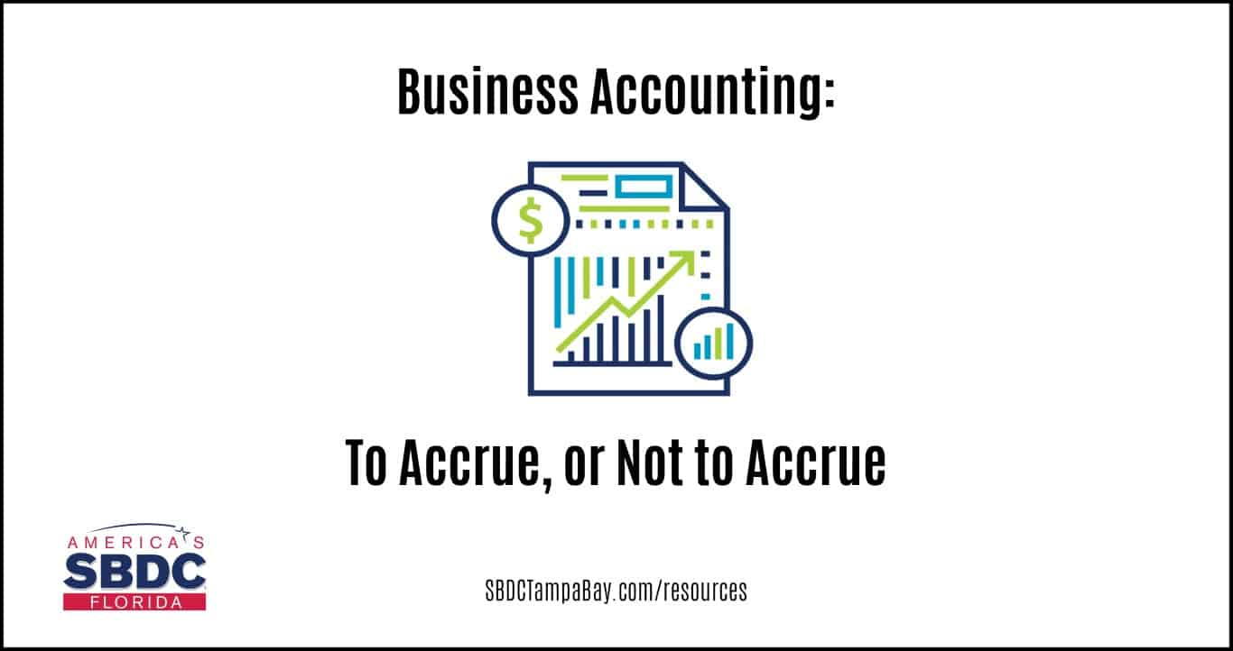 Business Accounting: To Accrue, or Not to Accrue