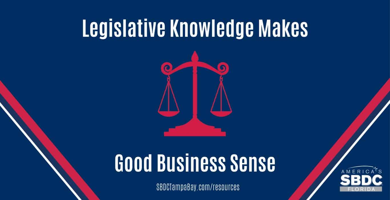 Legislative Knowledge Makes Good Business Sense