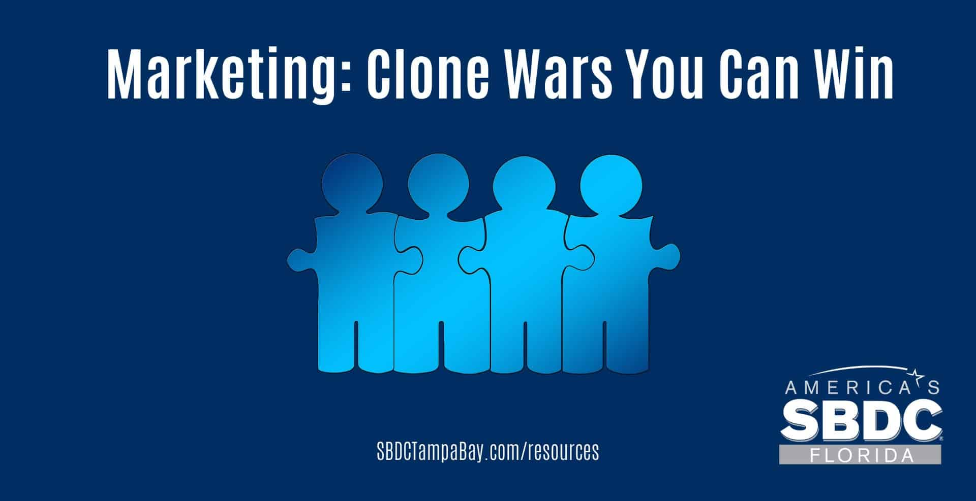 Marketing: Clone Wars you Can Win