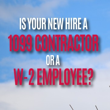 Is your new hire a W-2 Employee or 1099 Contractor?