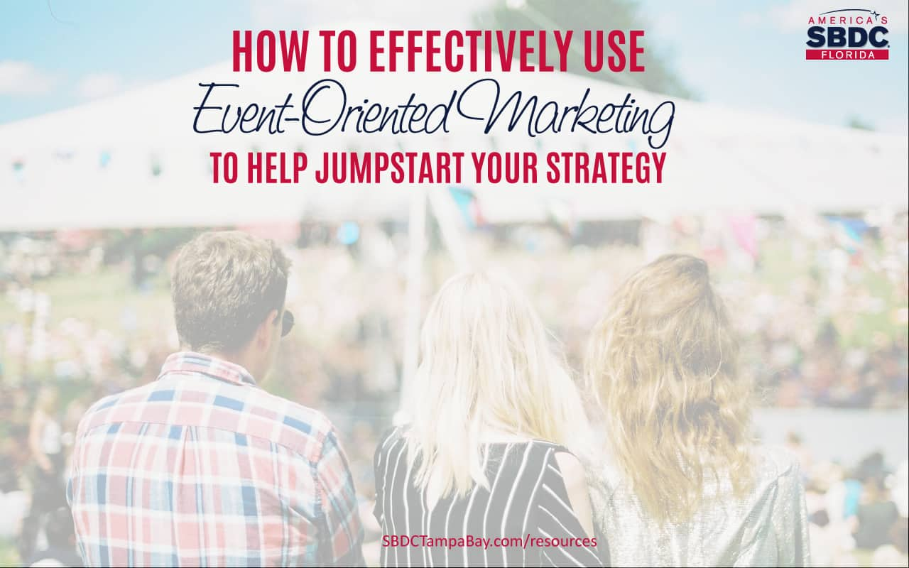 Using Event-oriented Marketing to Help Jumpstart Your Strategy