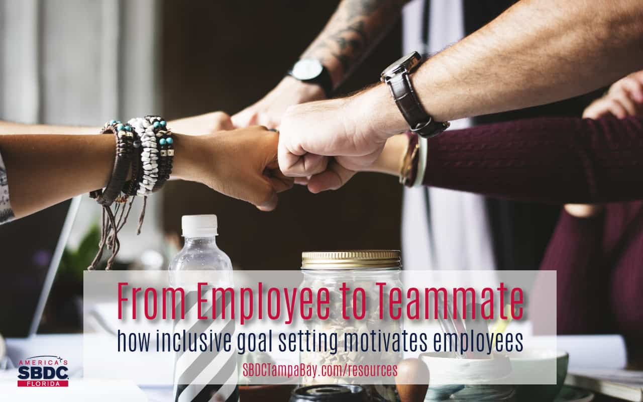 From Employee to Teammate: How inclusive goal setting motivates employees