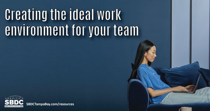 6 Tips for Creating the Ideal Work Environment for Employees