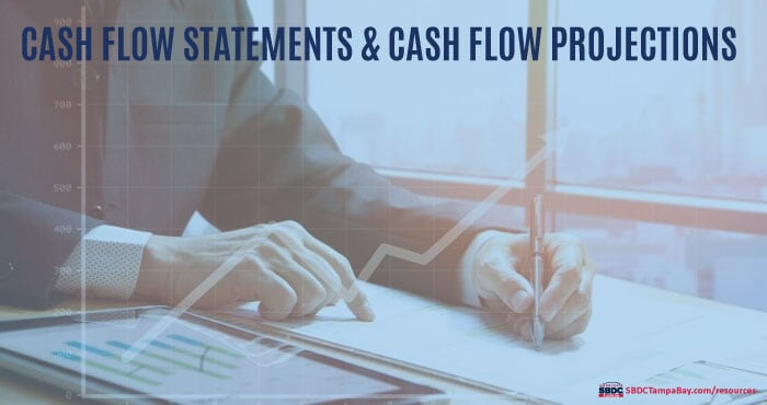 The Importance of Cash Flow Statements and Projections