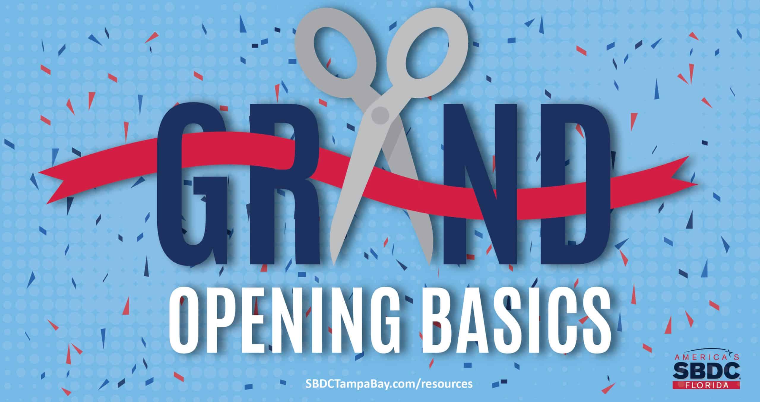 Grand Opening Basics