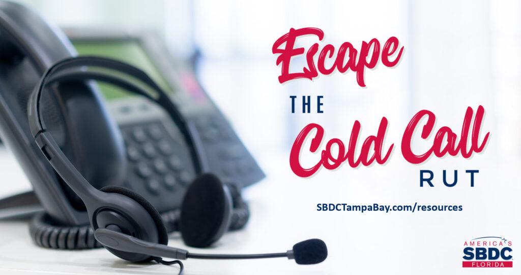 Escape the Cold Call Rut