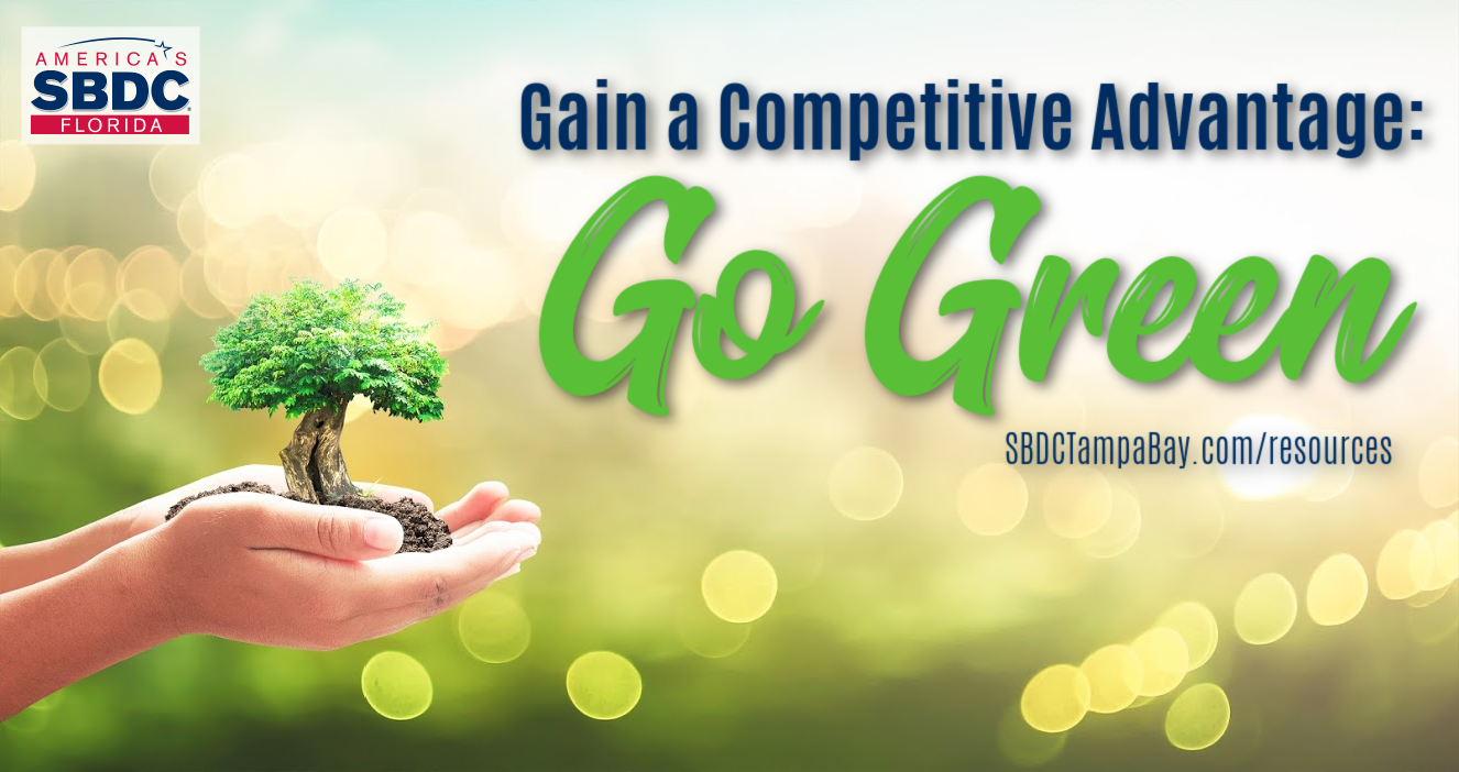 Gain a Competitive Advantage by Going Green