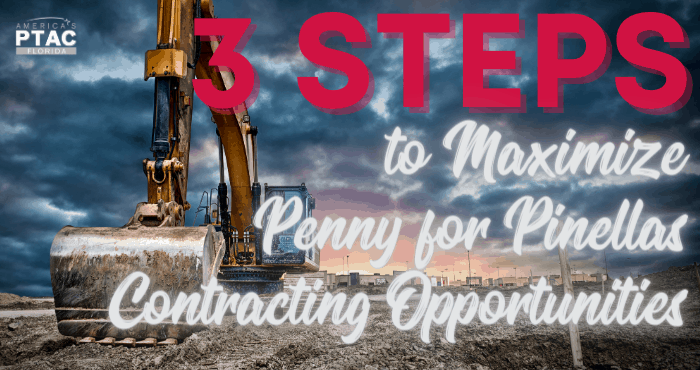Three Steps to Maximize Penny for Pinellas Contracting Opportunities