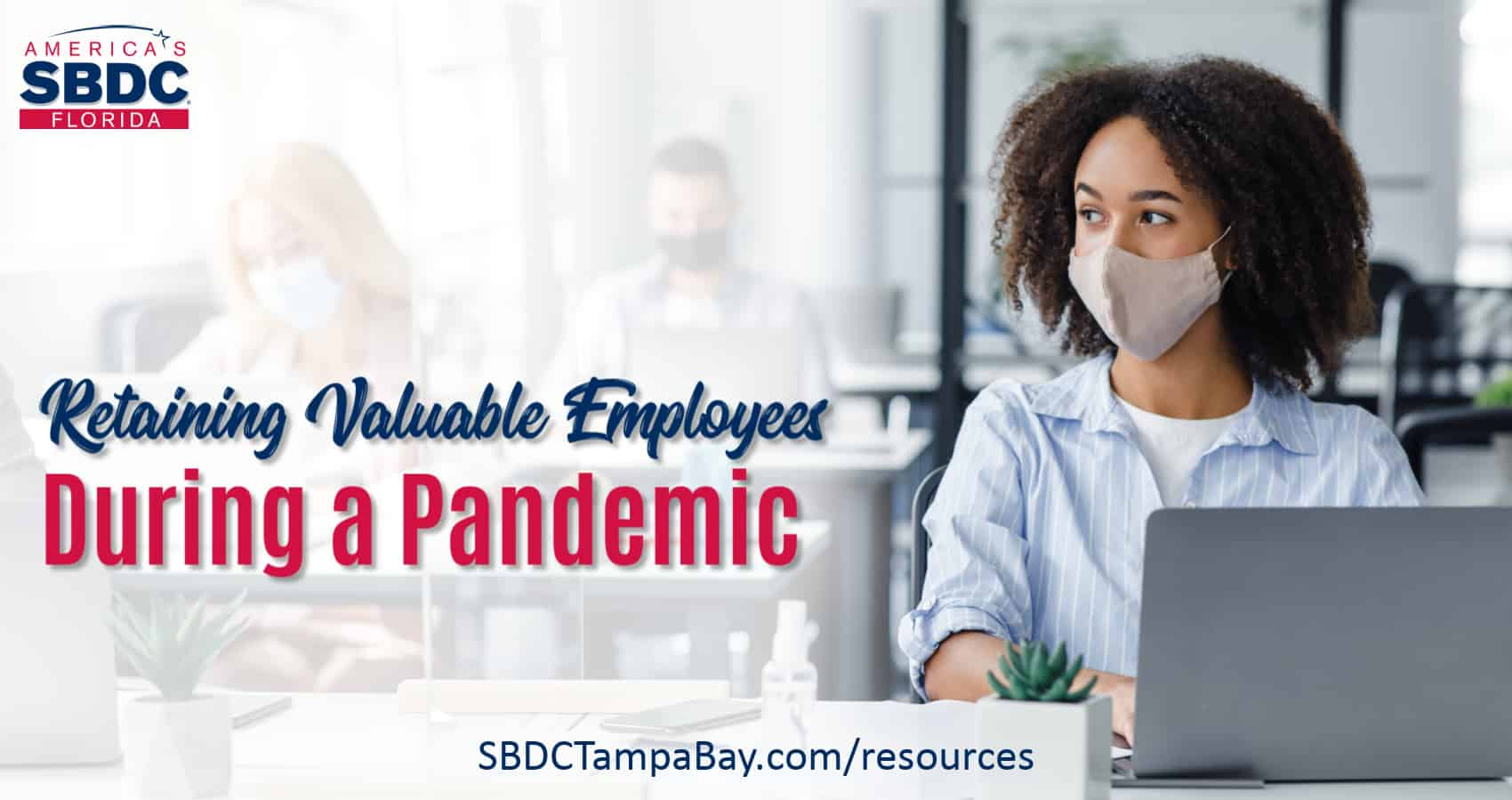 Retaining Valuable Employees During a Pandemic