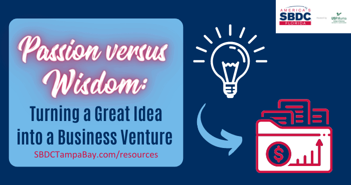 Passion versus Wisdom: Turning a Great Idea into a Business Venture
