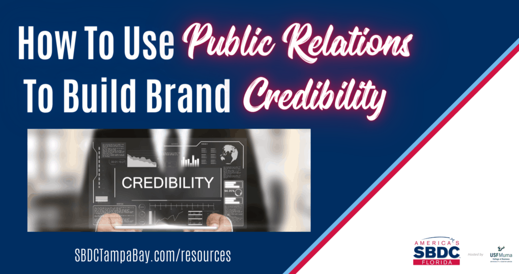 How To Use Public Relations To Build Brand Credibility