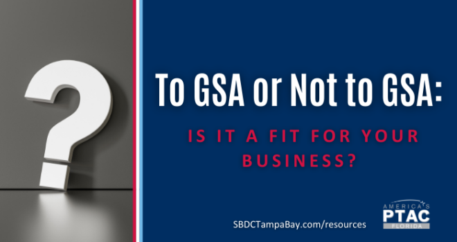 To GSA or not to GSA: Is it a fit for your business?